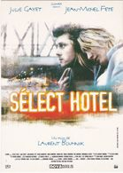 """D2217 CARTE AFFICHE - FILM """"SELECT HOTEL"""", DE LAURENT BOUHNIK, AVEC JULIE GAYET ET JEAN-MARC FETE - Affiches Sur Carte"""