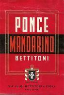 """8673 """" PONCE MANDARINO BETTITONI - S.A. LUIGI BETTITONI & FIGLI-ANCONA  """" - Cm. 14,9 X 10,2 - Etichette"""