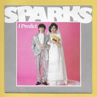 Disque Vinyle 45 Tours : SPARKS :  I  PREDICT..Scan E : Voir 2 Scans - Vinyles