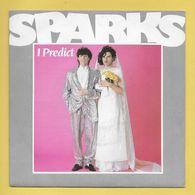 Disque Vinyle 45 Tours : SPARKS :  I  PREDICT..Scan E : Voir 2 Scans - Vinylplaten