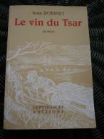 Jean Robinet: Le Vin Du Tsar/ Le Pythagore Editions, 1997 - Auteurs Classiques