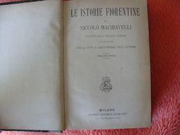 Niccoló Machiavelli, Le Istorie Fiorentine + Il Principe Delle 'Arte Della Guerra 1903 + 1897 - Oude Boeken