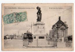 ORLEANS * LOIRET * STATUE JEANNE D'ARC * PONT SUR LA LOIRE * TRAMWAY * OCTROI * édit. DE LUXE * CUSENIER - Historische Figuren