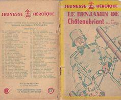 Le Benjamin De Châteaubriant Par Max Rainat - Collection Jeunesse Héroïque - F.T.P.F..-F.F.I. - Other