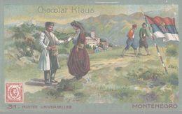 CHROMO  CHOCOLAT KLAUS  POSTES UNIVERSELLES  MONTENEGRO - Altri