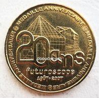 Monnaie De Paris 86.Futuroscope 6 - 20 Ans Du Parc 2007 - Monnaie De Paris