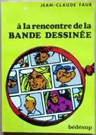 EO Editions Bédésup 1983 > Jean-Claude FAUR : A LA RENCONTRE DE LA BANDE DESSINEE - Livres, BD, Revues