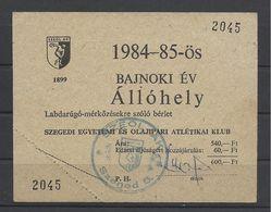 Hungary, Szeged, Football Season Ticket, 1984-85. - Tickets - Vouchers