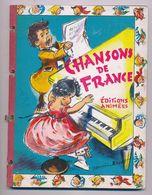 Livre Illustré Par GERMAINE BOURET Et Animé Par Robert De Lonchamp CHANSONS DE FRANCE éditions Les Flots Bleus 1950 - Other