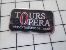 1220 Pin's Pins / Beau Et Rare / THEME : MUSIQUE / OPERA TOURS GRAND THEATRE DE TOURS - Música