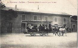 CPA11-LA NOUVELLE- La Gare- Tramway Faisant Le Service Pour La Mer - Port La Nouvelle