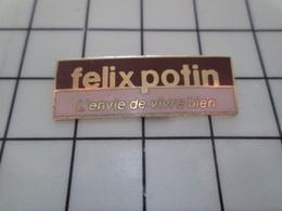 1220 Pin's Pins / Beau Et Rare / THEME : MARQUES / FELIX POPOTIN L'ENVIE DE VIVRE GROS - Marques