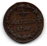 Suisse / 1/2 Batzen 1799 / TB+ - Suisse