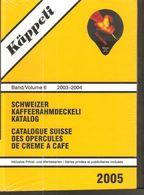 Catalogue Opercules De Crème / Käppeli N°6 De 2003-04 / Cataloque ( Neuf ) - Milk Tops (Milk Lids)