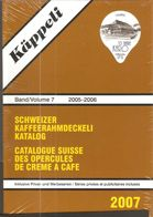Catalogue Opercules De Crème / Käppeli N°7 De 2005-06 / Cataloque ( Neuf ) - Coperchietti Di Panna Per Caffè