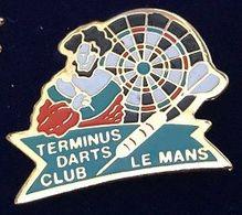 TERMINUS DARTS CLUB - LE MANS - FLECHETTE- PFEIL - DARDO - CIBLE  - (26) - Pin's