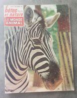 Bêtes Et Nature N°45 La Pointe D'Arcay Camargue De L'Atlantique - Gorille - La Volière Aux Rapaces - La Flèche De 1967 - Nature