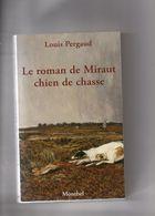 Louis Pergaud. Le Roman De Miraut Chien De Chasse. - Auteurs Classiques