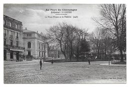 EPERNAY PLACE THIERS ET THEATRE CANTINE AMERICAINE GEORGES AUGOT POUR PARIS 22 RUE ARCUEIL - CPA MILITAIRE MARNE - Guerre 1914-18