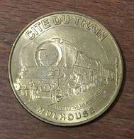 68 MULHOUSE CITÉ DU TRAIN LOCOMOTIVE MÉDAILLE TOURISTIQUE MONNAIE DE PARIS 2006 JETON MEDALS COINS TOKENS - Monnaie De Paris