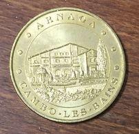 64 CAMBO LES BAINS ARNAGA MÉDAILLE TOURISTIQUE MONNAIE DE PARIS 2006 JETON MEDALS COINS TOKENS - Monnaie De Paris
