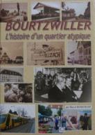 Mulhouse // Marcel Rosburger - Bourtzwiller L'histoire D'un Quartier Atypique / éd. JM - 2010 - Alsace