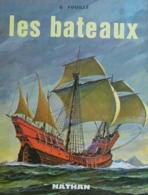 G. Fouillé, Peintre De La Marine - Les Bateaux  /  éd. Fernand Nathan -1972 - Boats