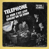 Disque Vinyle 45 Tours : TELEPHONE :  LE JOUR SE LEVE ( 2 Titres Inédits )..Scan A : Voir 2 Scans - Rock