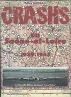 Livre Crash En Saône Et Loire 1939/1945 - Gilles Moreau - Tirage épuisé - Crash Des Avions Français, Alliés Et Allemands - Bourgogne