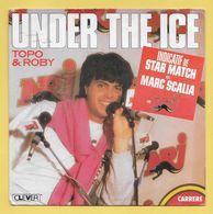 Disque Vinyle 45 Tours : TOPO Et ROBY :  UNDER THE ICE..Scan A  : Voir 2 Scans - Vinyl Records