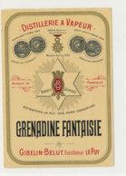 AN 1006 / ETIQUETTE -  DISTILLERIE A VAPEUR     GRENADINE FANTAISIE   GIBELIN & L.  RUBOD   LE PUY (HAUTE LOIRE) - Etichette