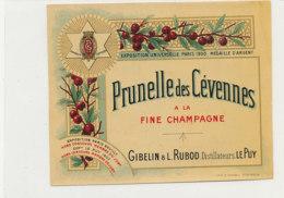AN 1007 / ETIQUETTE -   PRUNELLE DES CEVENNES  A LA FINE CHAMPAGNE       GIBELIN & L.  RUBOD   LE PUY (HAUTE LOIRE) - Non Classificati
