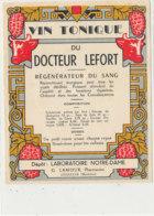AN 1014 / ETIQUETTE - VIN  TONIQUE DU DOCTEUR LEFORT    LABORATOIRE NOTRE DAME  PHARMACIEN  JOSSELIN (MORBIHAN  )USE) - Etichette