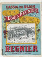 AN 1015 / ETIQUETTE - CASSIS DE DIJON  LOUIS REGNIER   DIJON - Labels