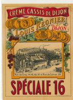 AN 1016 / ETIQUETTE - CREME DE  CASSIS DE DIJON SPECIALE 16   LOUIS REGNIER   DIJON - Labels