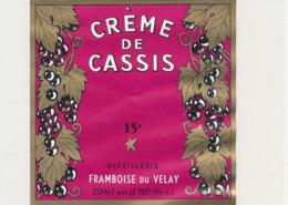 AN 1023 / ETIQUETTE    CREME DE CASSIS   DISTILLERIE FRAMBOISE    ESPALY  (HAUTE LOIRE ) - Labels