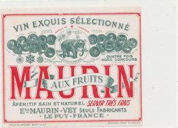 AN 1032 / ETIQUETTE    MAURIN  AUX FRUITS    VEY- MAURIN     LE PUY   (HAUTE LOIRE ) - Labels