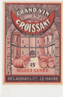 AN 1043 / ETIQUETTE  - GRAND VIN DU COISSANT  DELAUNAY & Cie  LE HAVRE - Labels