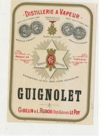 AN 1050 / ETIQUETTE  -  DISTILLERIE A VAPEUR    GUIGNOLET   GIBELIN  -BELUT  DISTILLATEUR LE PUY - Labels