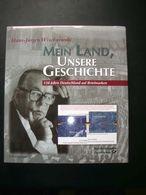 Mein Land, Unsere Geschichte - 150 Jahre Deutschland Auf Briefmarken - Letteratura