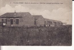 FLUQUIERES - Cité Des Maisons Provisoires - 1920 - Après La Dévastation - - Other Municipalities