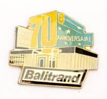 Pin's BALITRAND - 70° Anniversaire - L'entreprise - Genicado - J469 - Marques