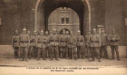 L'Entrée De La Caserne Du 9e De Ligne Occupée Par Les Allemands - Brussel Bruxelles   1914/15 WWI WWICOLLECTION - Autres