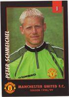 Goalkeeper : No. 1 - PETER SCHMEICHEL - Manchester United F.C. - Season 1998/99 - (Soccer/Voetbal/Football/Fußball) - Calcio