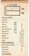 Ticket De Bus Des TPR De Pau, Années 1950, Trajet Bizanos-Lourdes, Arrêt à Betharram - Europe