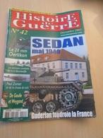 FANA2020 Revue HISTOIRE DE GUERRE N°42 De 2003 / SEDAN 2003 / Valait 5,80€ , Sommaire En Photo 3 - Revues & Journaux
