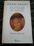 Philippe Solers: Le Cavalier Du Louvre: Vivant Denon/ Plon, 1995 - Auteurs Classiques
