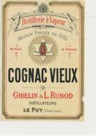 AN 1002 / ETIQUETTE -  DISTILLERIE A VAPEUR  COGNAC VIEUX  GIBELIN & L.  RUBOD   LE PUY (HAUTE LOIRE) - Non Classificati