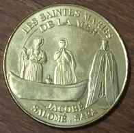 13 LES SAINTES MARIE DE LA MER SALOMÉ & SARA MÉDAILLE TOURISTIQUE MONNAIE DE PARIS 2007 JETON MEDALS COINS TOKENS - Monnaie De Paris