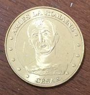 13 ARLES LA ROMAINE CÉSAR MEDAILLE TOURISTIQUE MONNAIE DE PARIS 2010 JETON MEDALS COINS TOKENS - Monnaie De Paris